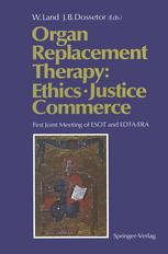 Organ Replacement Therapy: Ethics, Justice Commerce