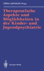 Therapeutische Aspekte und Möglichkeiten in der Kinder- und Jugendpsychiatrie