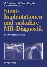 Stent-Implantationen und vaskuläre MR-Diagnostik
