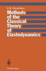Methods of the Classical Theory of Elastodynamics