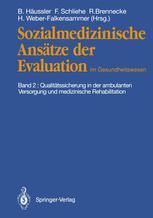 Sozialmedizinische Ansätze der Evaluation im Gesundheitswesen