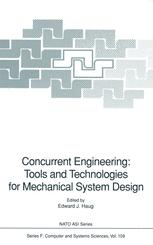 Concurrent Engineering: Tools and Technologies for Mechanical System Design