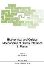 Biochemical and Cellular Mechanisms of Stress Tolerance in Plants