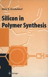 Silicon in Polymer Synthesis