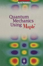 Quantum Mechanics Using Maple®