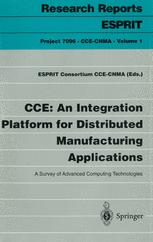 CCE: An Integration Platform for Distributed Manufacturing Applications