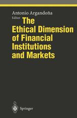 The Ethical Dimension of Financial Institutions and Markets