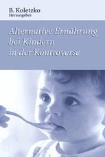 Alternative Ernährung bei Kindern in der Kontroverse