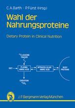 Wahl der Nahrungsproteine—Grundlagen und Diätetik