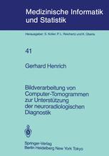 Bildverarbeitung von Computer-Tomogrammen zur Unterstützung der neuroradiologischen Diagnostik