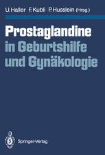 Prostaglandine in Geburtshilfe und Gynäkologie