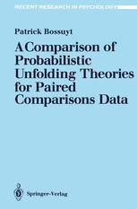 A Comparison of Probabilistic Unfolding Theories for Paired Comparisons Data