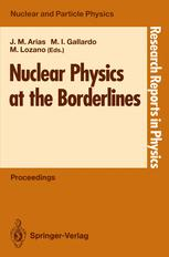 Nuclear Physics at the Borderlines