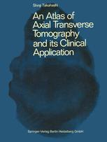 An Atlas of Axial Transverse Tomography and its Clinical Application