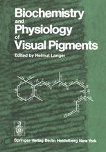 Biochemistry and Physiology of Visual Pigments