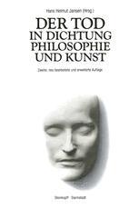 Der Tod in Dichtung Philosophie und Kunst
