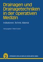 Drainagen und Drainagetechniken in der operativen Medizin