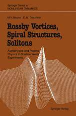 Rossby Vortices, Spiral Structures, Solitons