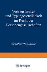 Vertragsfreiheit und Typengesetzlichkeit im Recht der Personengesellschaften