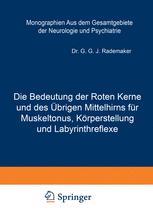 Die Bedeutung der Roten Kerne und des Übrigen Mittelhirns für Muskeltonus, Körperstellung und Labyrinthreflexe