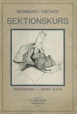 Der Sektionskurs, Kurze Anleitung zur Pathologisch-Anatomischen Untersuchung Menschlicher Leichen