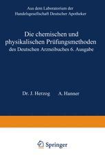 Die chemischen und physikalischen Prüfungsmethoden des Deutschen Arzneibuches 6. Ausgabe