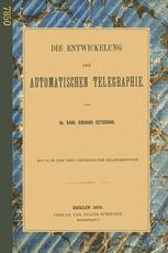 Die Entwickelung der Automatischen Telegraphie