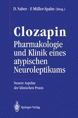Clozapin Pharmakologie und Klinik eines atypischen Neuroleptikums