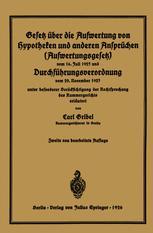 Gesetz über die Aufwertung von Hypotheken und anderen Ansprüchen (Aufwertungsgesetz) vom 16. Juli 1925 und Durchführungsverordnung vom 29. November 1925