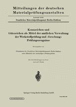 Kennzeichen und Gütezeichen als Mittel der amtlichen Verwaltung der Werkstoffprüfung und -forschung; Prüfungszeugnisse