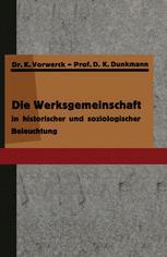Die Werksgemeinschaft in historischer und soziologischer Beleuchtung