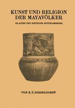 Kunst und Religion der Mayavölker
