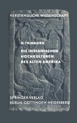 Die Indianischen Hochkulturen des Alten Amerika