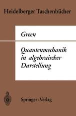Quantenmechanik in algebraischer Darstellung