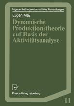 Dynamische Produktionstheorie auf Basis der Aktivitätsanalyse
