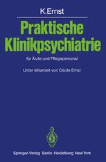 Praktische Klinikpsychiatrie für Ärzte und Pflegepersonal