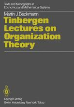Tinbergen Lectures on Organization Theory