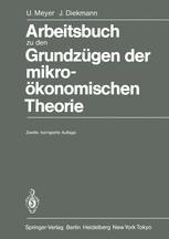 Arbeitsbuch zu den Grundzügen der mikroökonomischen Theorie