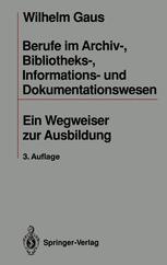 Berufe im Archiv-, Bibliotheks-, Informations- und Dokumentationswesen