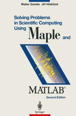 Solving Problems in Scientific Computing Using Maple and MATLAB®