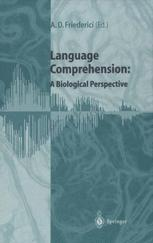 Language Comprehension: A Biological Perspective