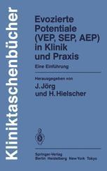 Evozierte Potentiale (VEP, SEP, AEP) in Klinik und Praxis