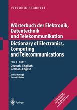 Wörterbuch der Elektronik, Datentechnik und Telekommunikation/Dictionary of Electronics, Computing and Telecommunications