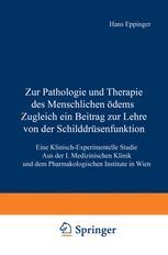 Zur Pathologie und Therapie des Menschlichen Ödems Zugleich ein Beitrag zur Lehre von der Schilddrüsenfunktion