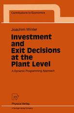 Investment and Exit Decisions at the Plant Level