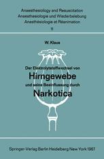 Der Elektrolytstoffwechsel von Hirngewebe und seine Beeinflussung durch Narkotica