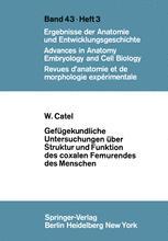 Gefügekundliche Untersuchungen über Struktur und Funktion des coxalen Femurendes des Menschen