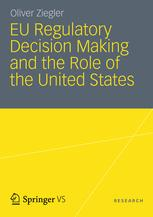 EU Regulatory Decision Making and the Role of the United States