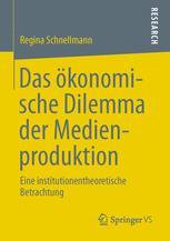 Das ökonomische Dilemma der Medienproduktion