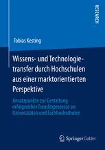 Wissens- und Technologietransfer durch Hochschulen aus einer marktorientierten Perspektive